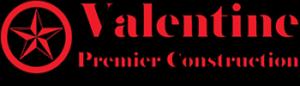 Valentine Premier Construction